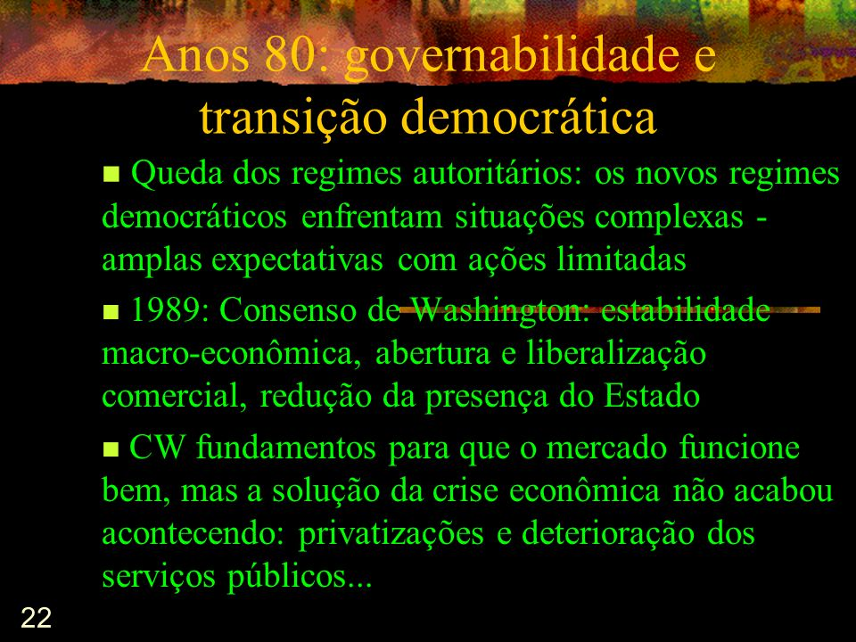Anos 80: governabilidade e transição democrática