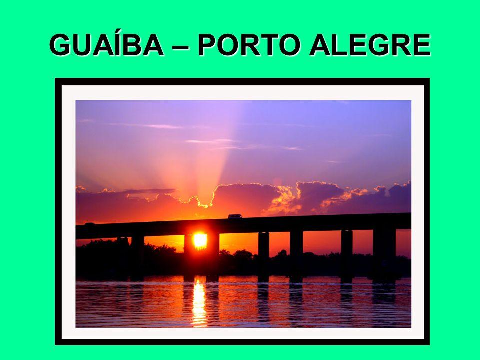 GUAÍBA – PORTO ALEGRE