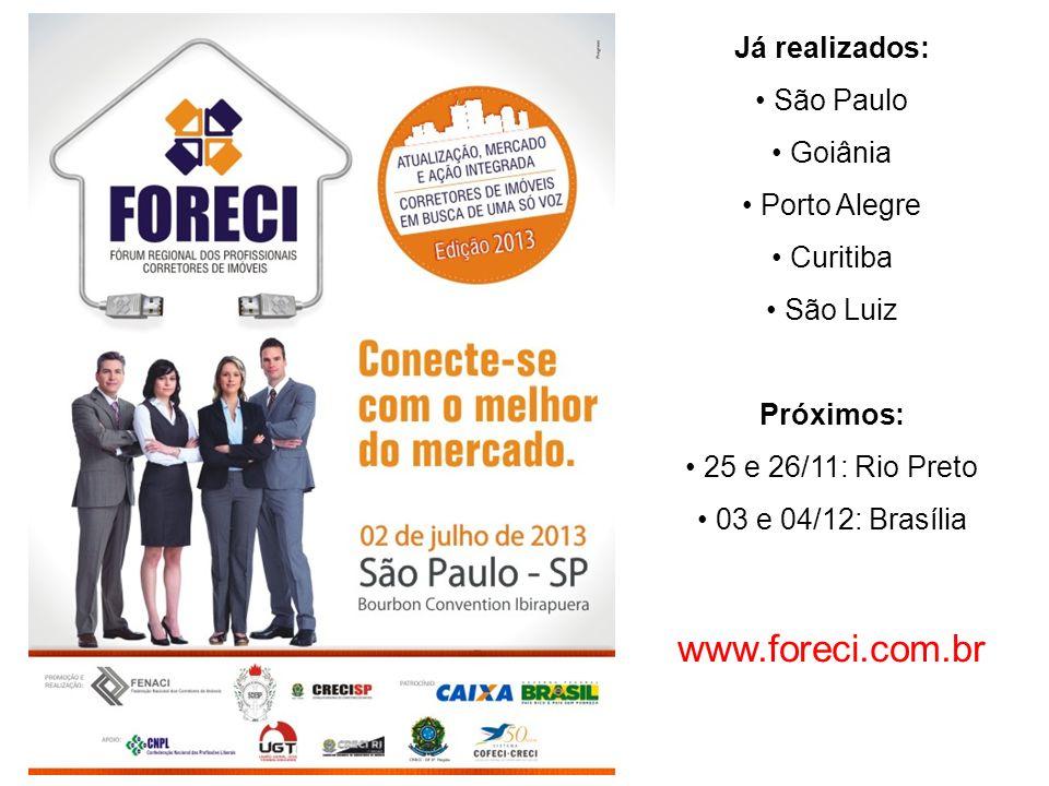 www.foreci.com.br Já realizados: • São Paulo • Goiânia • Porto Alegre