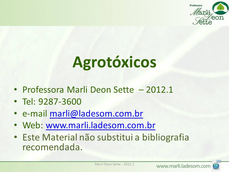 Agrotóxicos Este Material não substitui a bibliografia recomendada.
