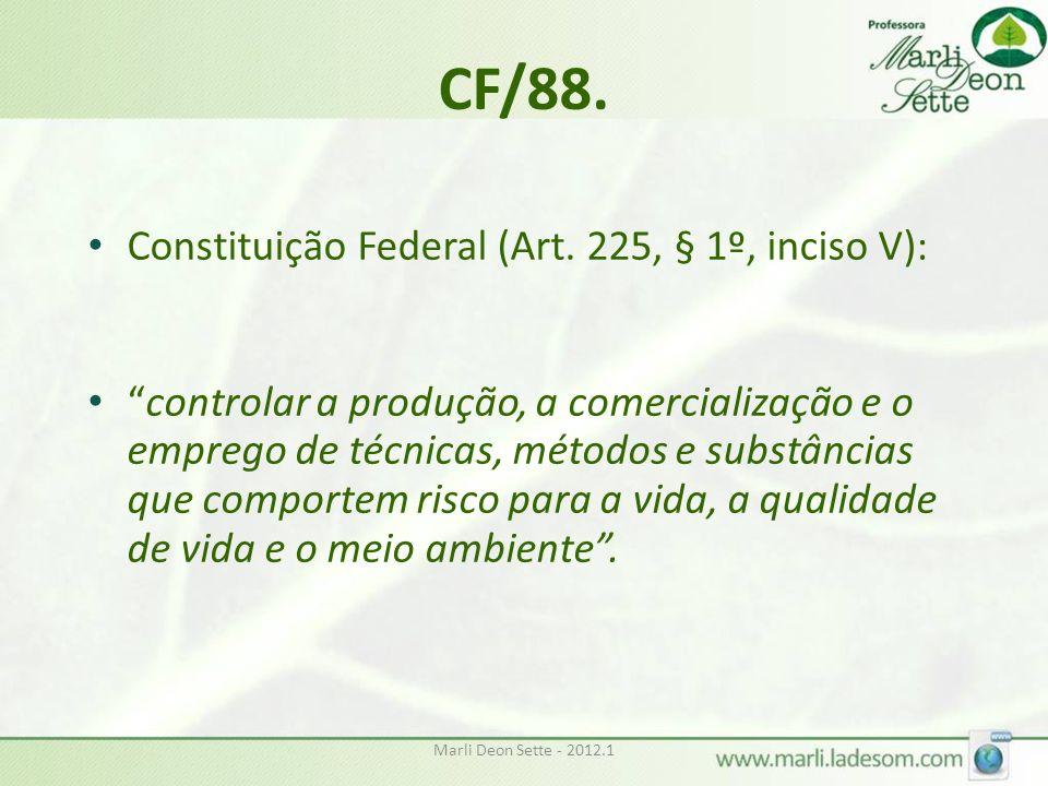 CF/88. Constituição Federal (Art. 225, § 1º, inciso V):