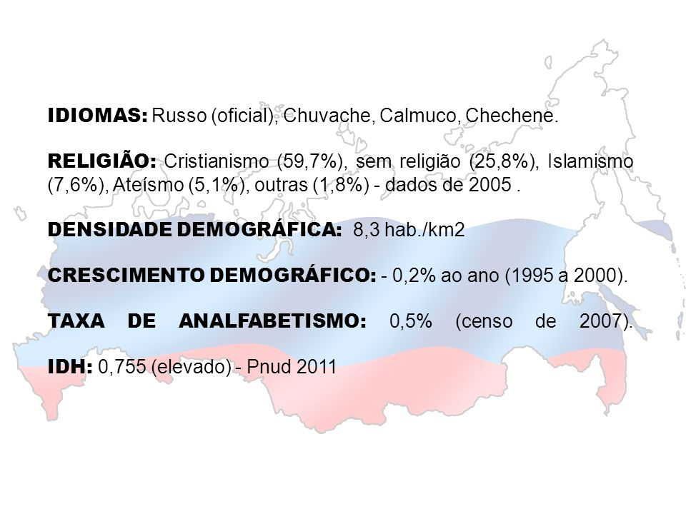 IDIOMAS: Russo (oficial), Chuvache, Calmuco, Chechene.