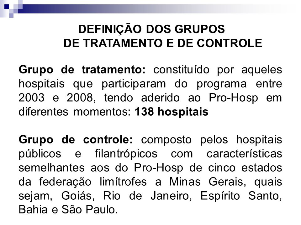 DEFINIÇÃO DOS GRUPOS DE TRATAMENTO E DE CONTROLE