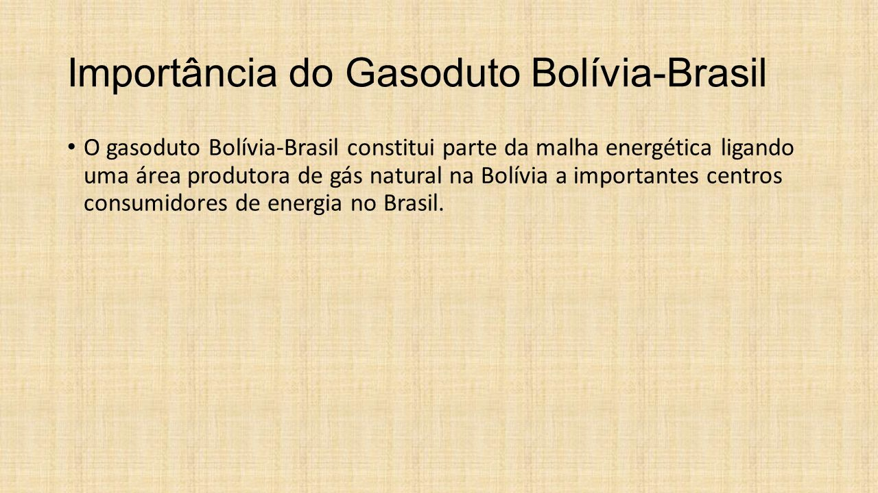 Importância do Gasoduto Bolívia-Brasil