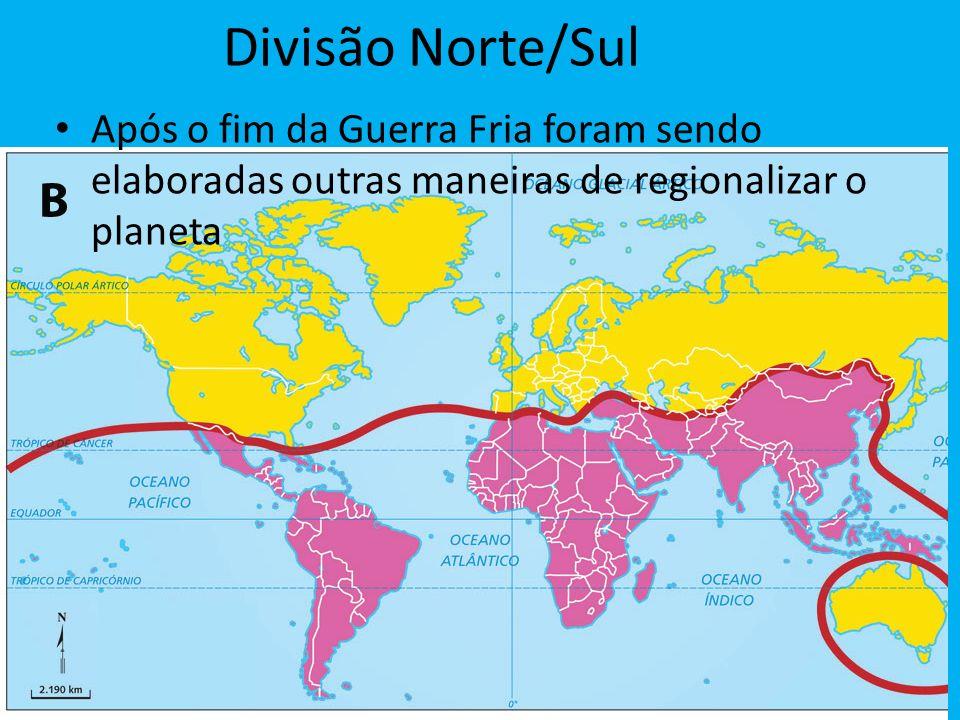 Divisão Norte/Sul Após o fim da Guerra Fria foram sendo elaboradas outras maneiras de regionalizar o planeta.