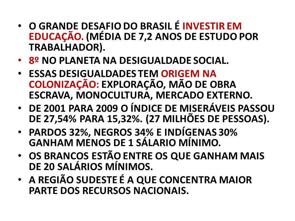 O GRANDE DESAFIO DO BRASIL É INVESTIR EM EDUCAÇÃO