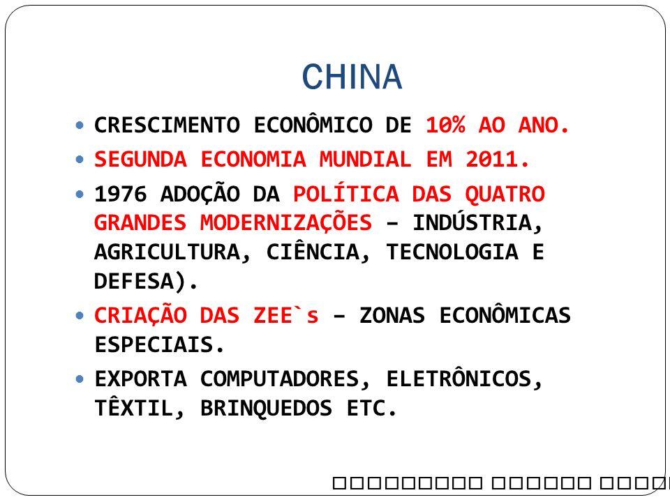 CHINA CRESCIMENTO ECONÔMICO DE 10% AO ANO.