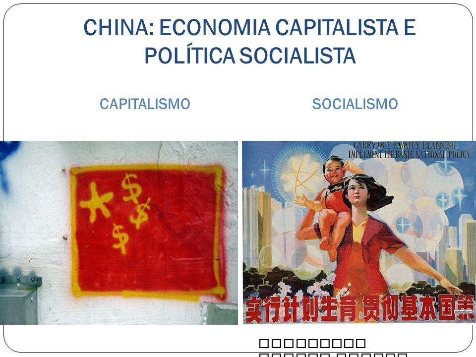 CHINA: ECONOMIA CAPITALISTA E POLÍTICA SOCIALISTA