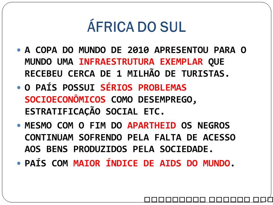 ÁFRICA DO SUL A COPA DO MUNDO DE 2010 APRESENTOU PARA O MUNDO UMA INFRAESTRUTURA EXEMPLAR QUE RECEBEU CERCA DE 1 MILHÃO DE TURISTAS.