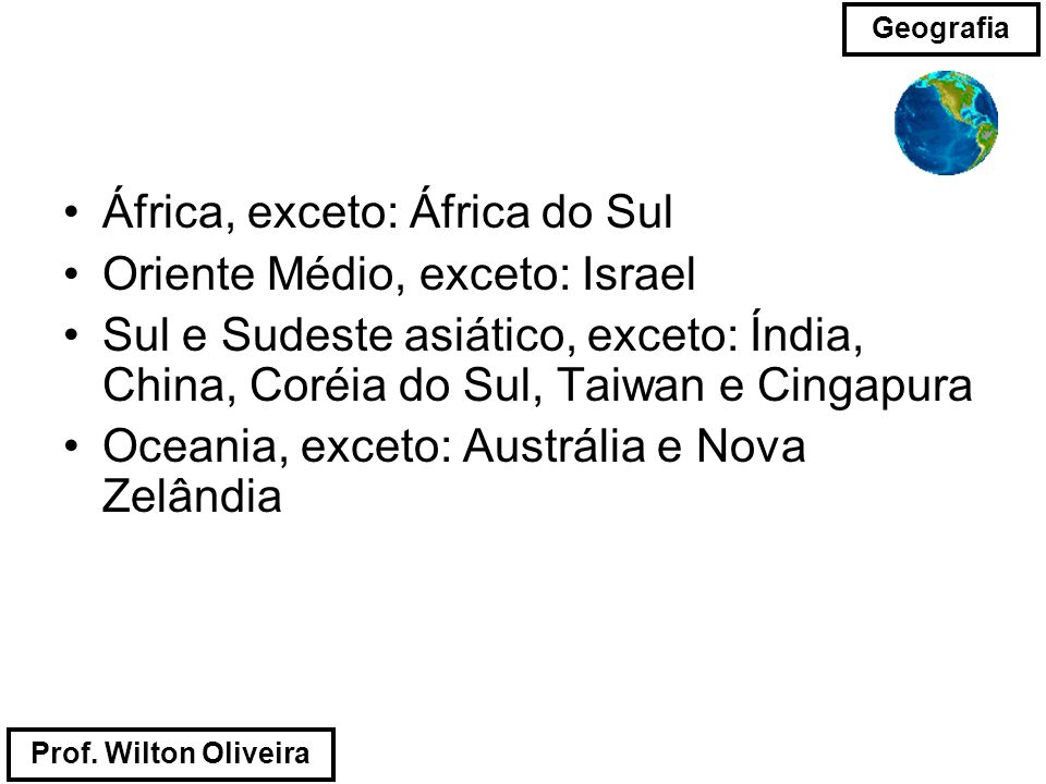 África, exceto: África do Sul