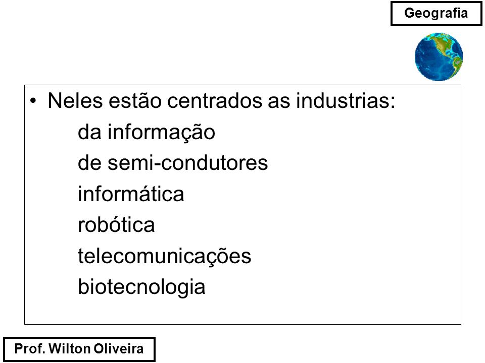 Neles estão centrados as industrias: