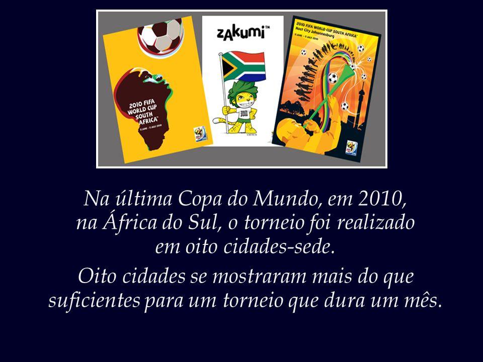 Na última Copa do Mundo, em 2010,