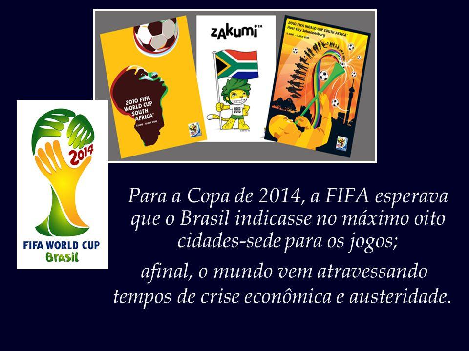 Para a Copa de 2014, a FIFA esperava
