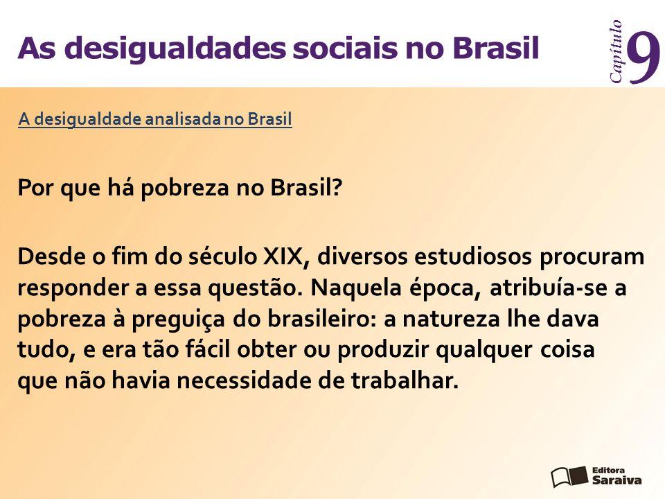 9 As desigualdades sociais no Brasil Por que há pobreza no Brasil