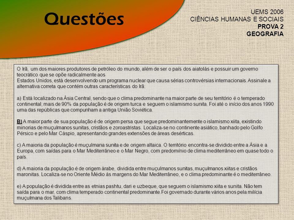 Questões UEMS 2006 CIÊNCIAS HUMANAS E SOCIAIS PROVA 2 GEOGRAFIA