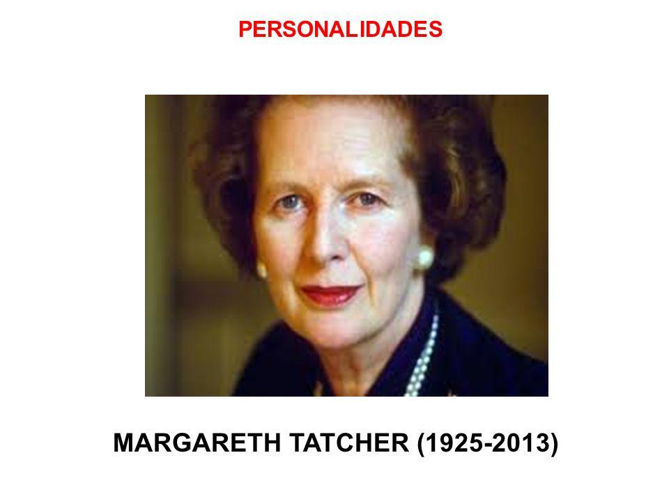 PERSONALIDADES MARGARETH TATCHER (1925-2013) 24