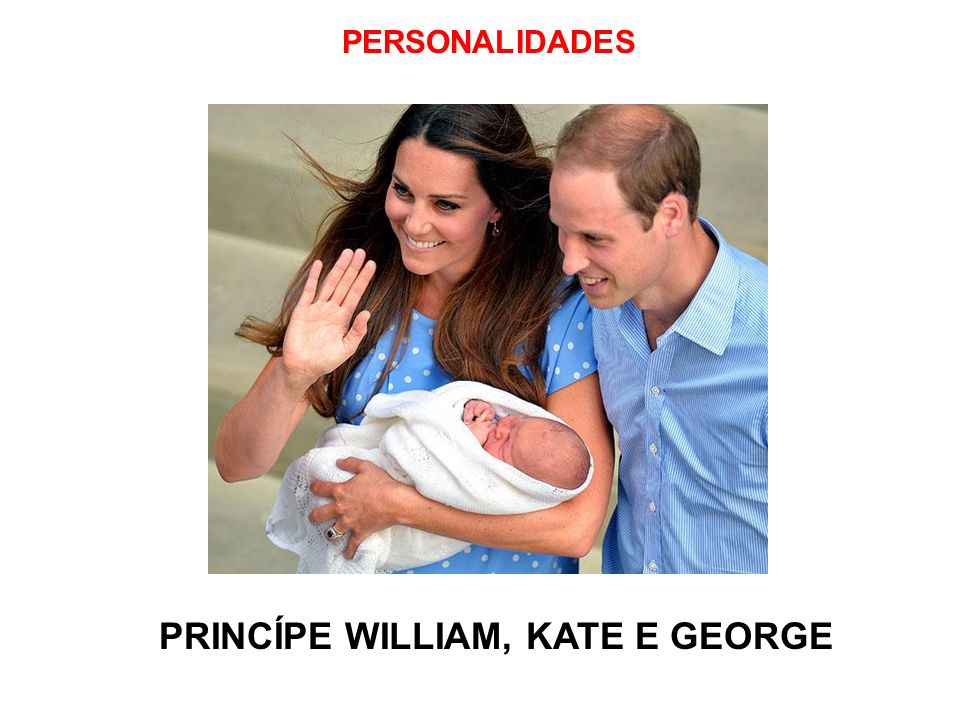 PRINCÍPE WILLIAM, KATE E GEORGE