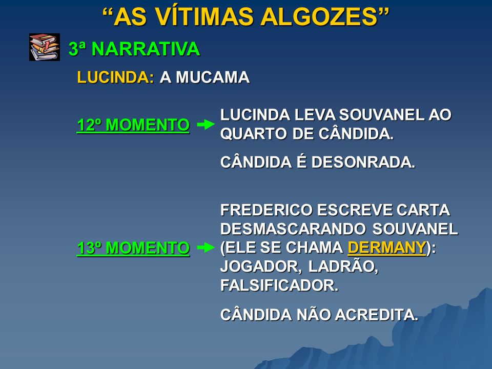 AS VÍTIMAS ALGOZES 3ª NARRATIVA LUCINDA: A MUCAMA 12º MOMENTO