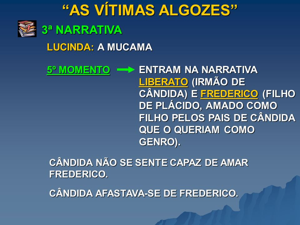 AS VÍTIMAS ALGOZES 3ª NARRATIVA LUCINDA: A MUCAMA 5º MOMENTO