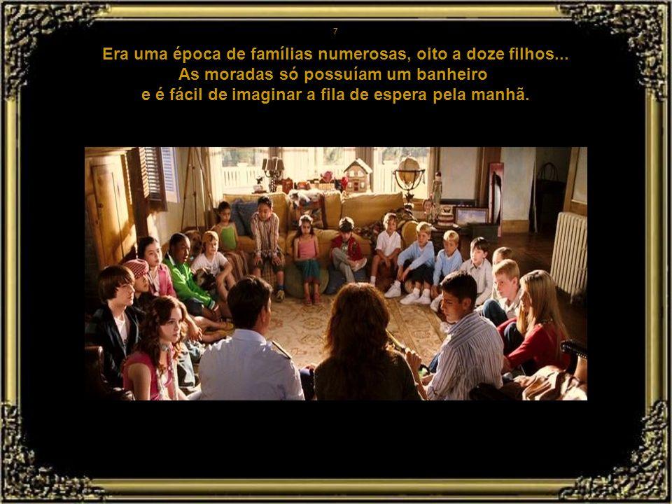 Era uma época de famílias numerosas, oito a doze filhos...