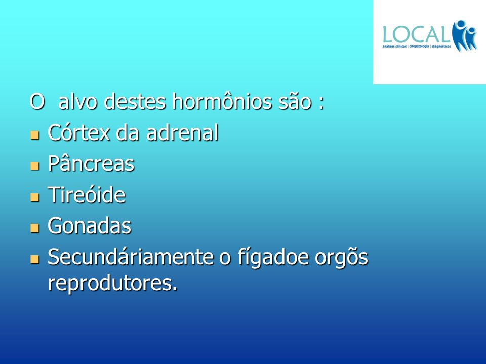 O alvo destes hormônios são :