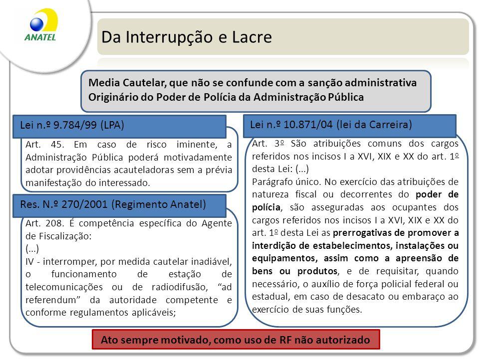 Da Interrupção e Lacre Media Cautelar, que não se confunde com a sanção administrativa Originário do Poder de Polícia da Administração Pública.