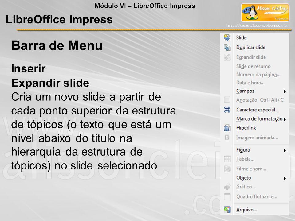 Barra de Menu LibreOffice Impress Inserir Expandir slide