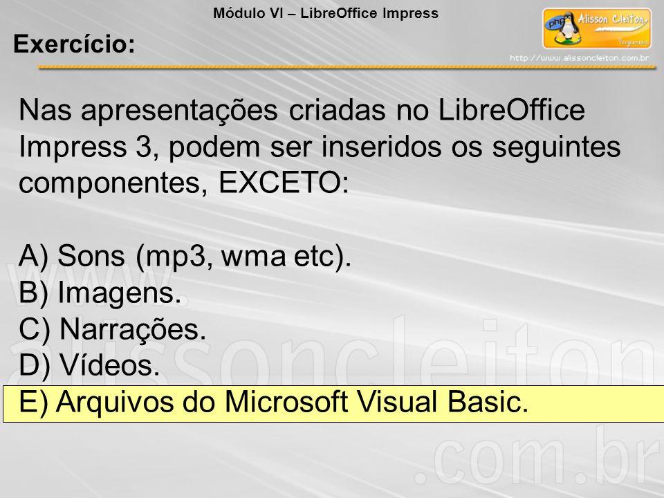 E) Arquivos do Microsoft Visual Basic.