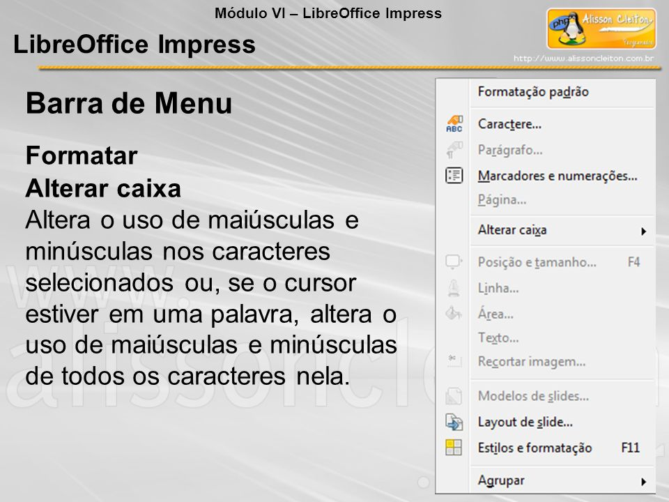 Barra de Menu LibreOffice Impress Formatar Alterar caixa