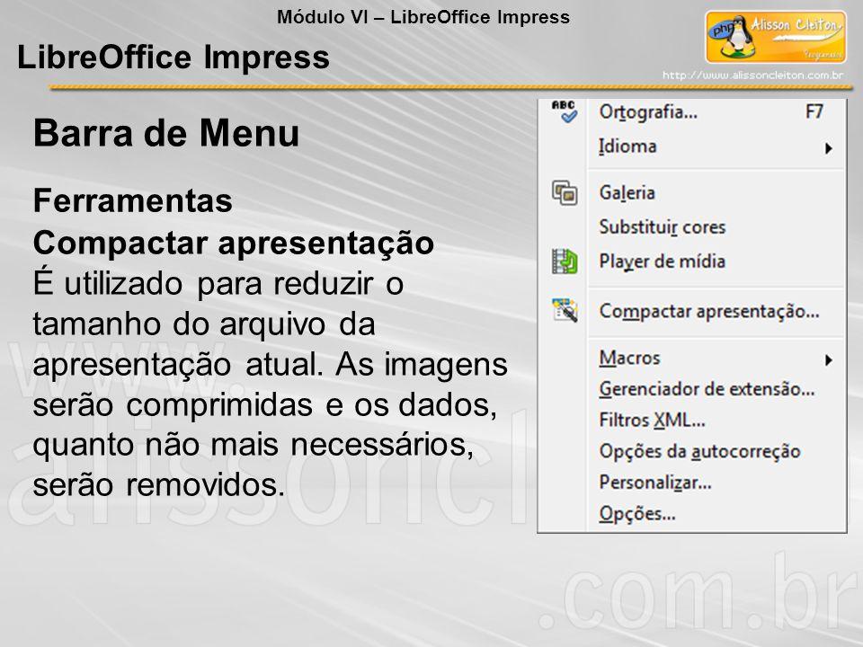 Barra de Menu LibreOffice Impress Ferramentas Compactar apresentação