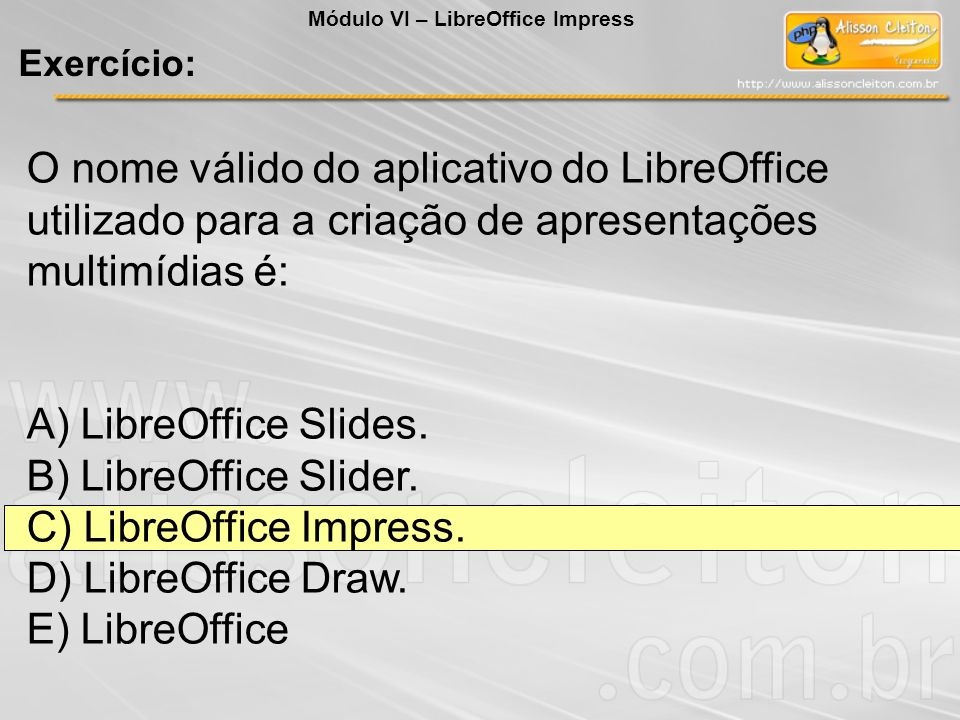 C) LibreOffice Impress. D) LibreOffice Draw. E) LibreOffice