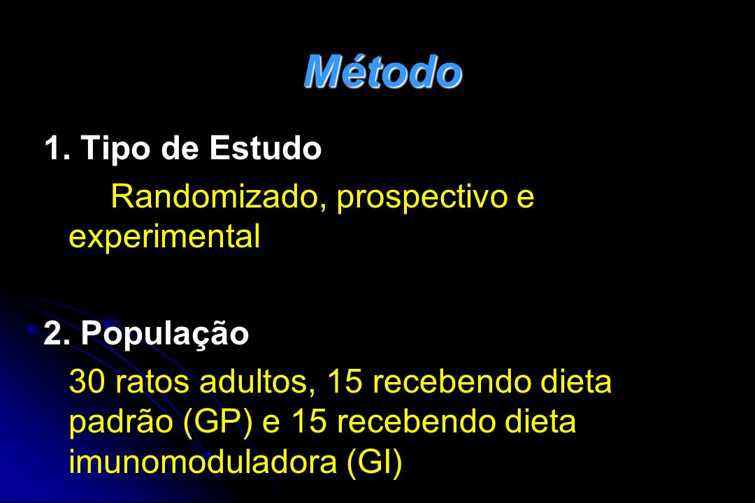Método 1. Tipo de Estudo Randomizado, prospectivo e experimental
