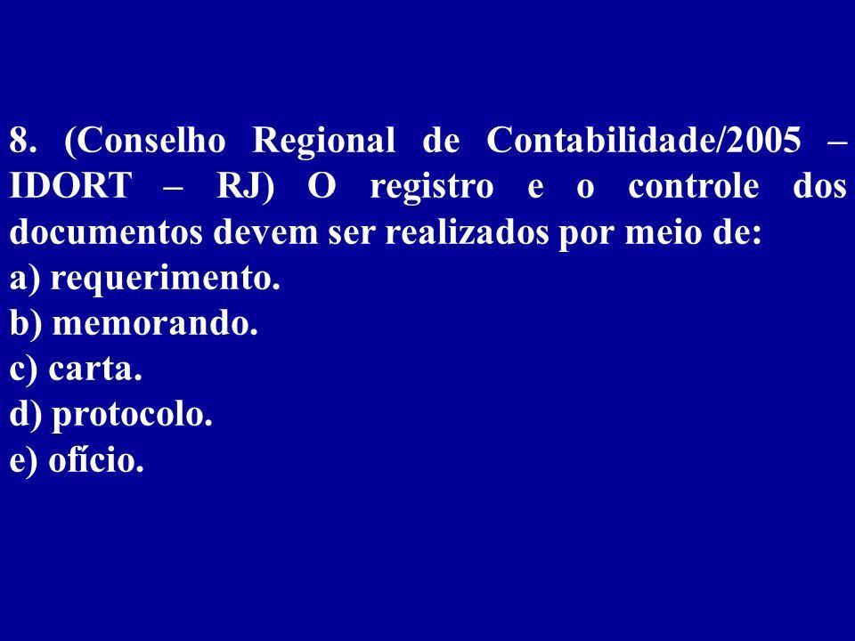 8. (Conselho Regional de Contabilidade/2005 – IDORT – RJ) O registro e o controle dos documentos devem ser realizados por meio de: