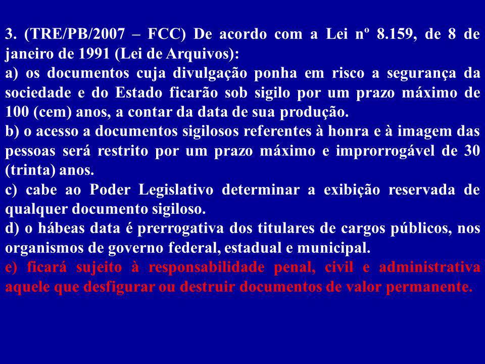 3. (TRE/PB/2007 – FCC) De acordo com a Lei nº 8