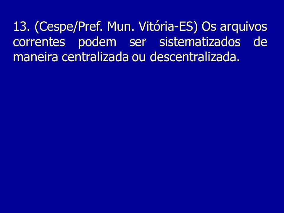 13. (Cespe/Pref. Mun.