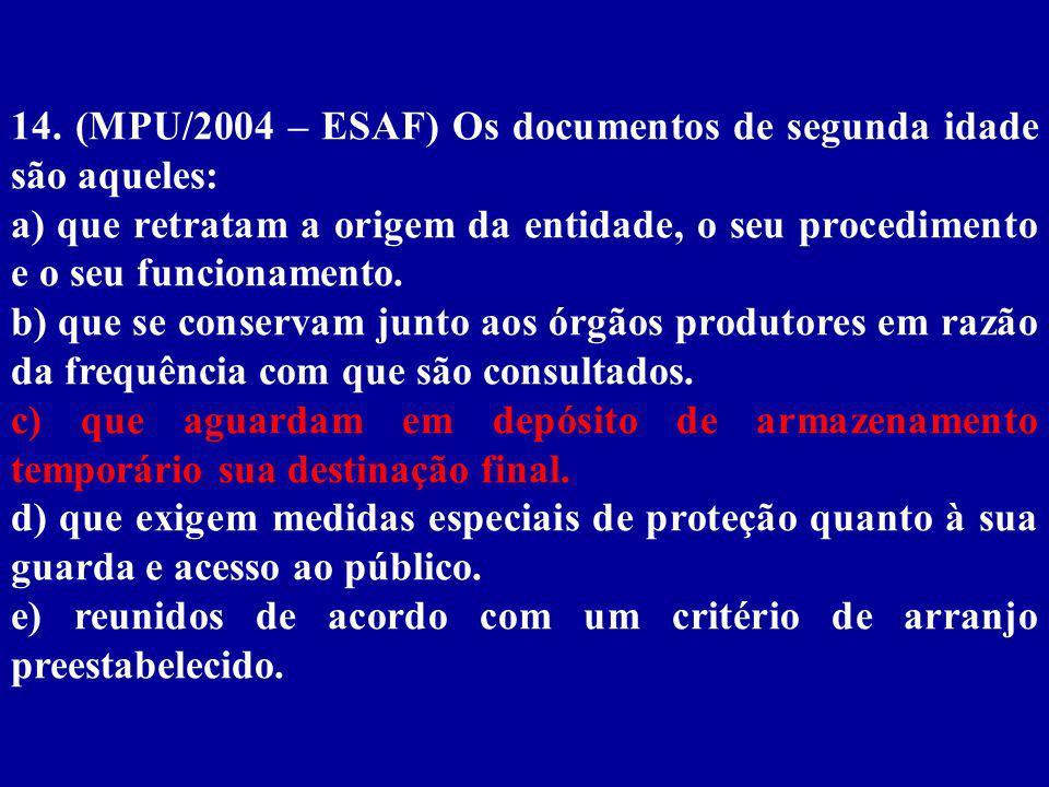14. (MPU/2004 – ESAF) Os documentos de segunda idade são aqueles: