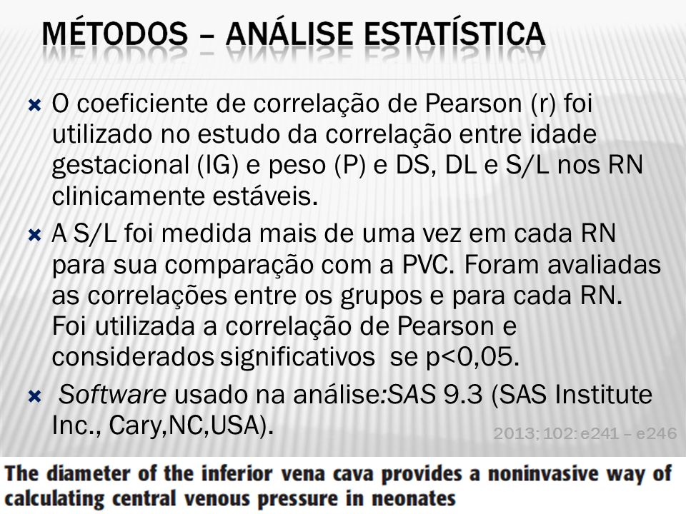Software usado na análise:SAS 9.3 (SAS Institute Inc., Cary,NC,USA).