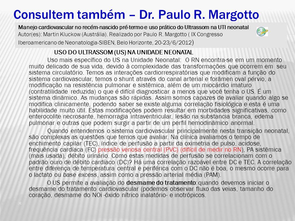 Consultem também – Dr. Paulo R. Margotto