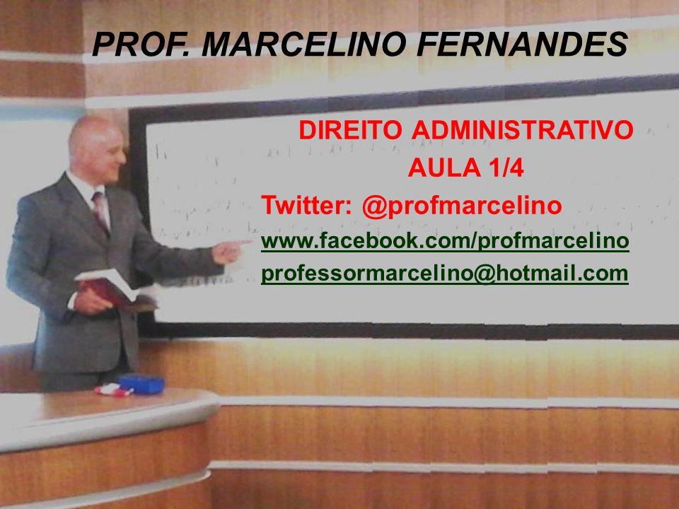 PROF. MARCELINO FERNANDES DIREITO ADMINISTRATIVO