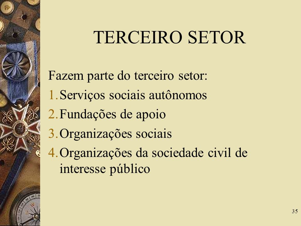 TERCEIRO SETOR Fazem parte do terceiro setor: