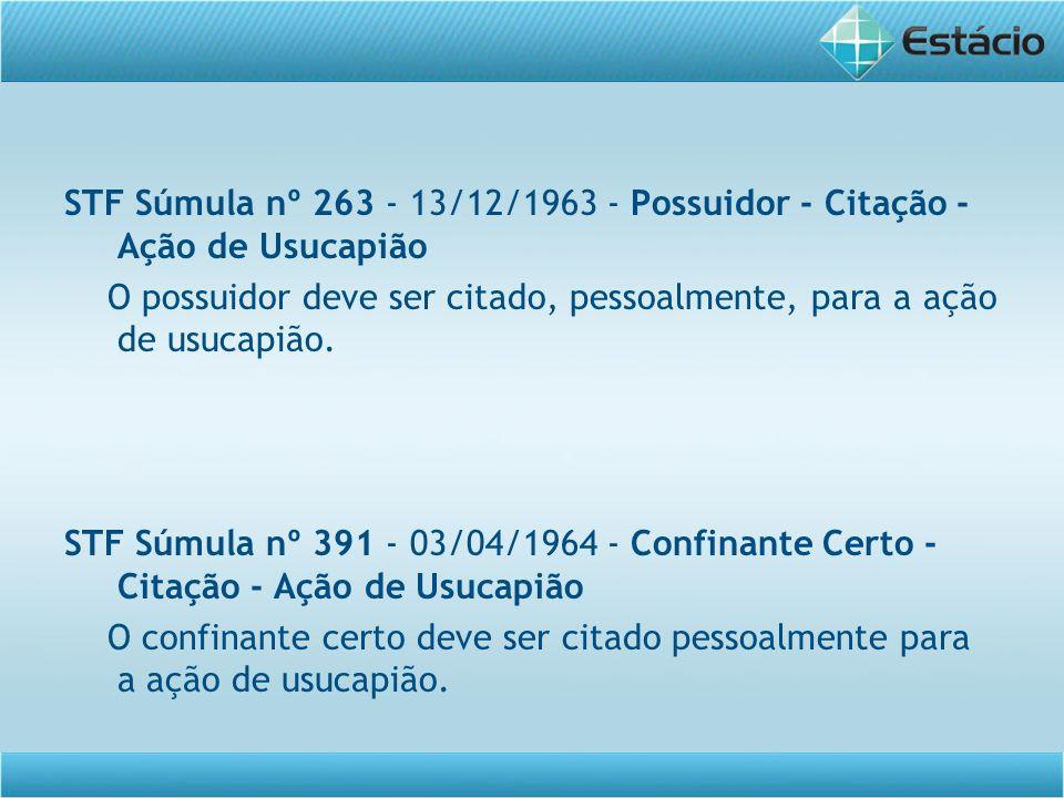 STF Súmula nº 263 - 13/12/1963 - Possuidor - Citação - Ação de Usucapião