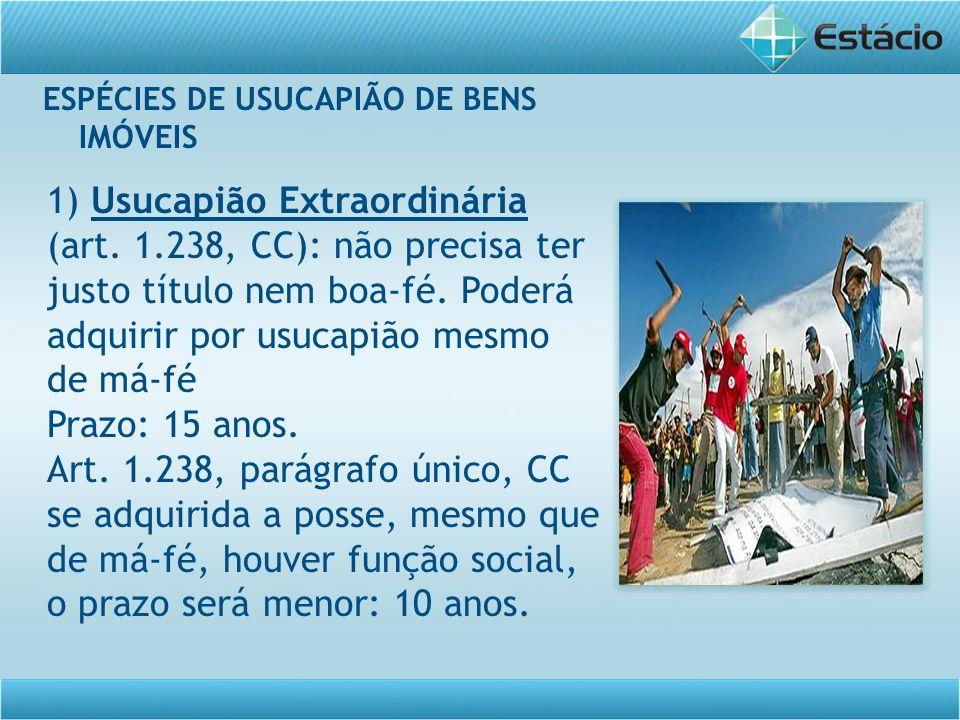 ESPÉCIES DE USUCAPIÃO DE BENS IMÓVEIS