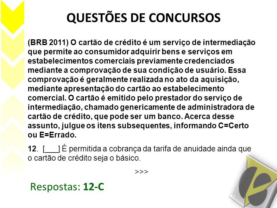 QUESTÕES DE CONCURSOS Respostas: 12-C