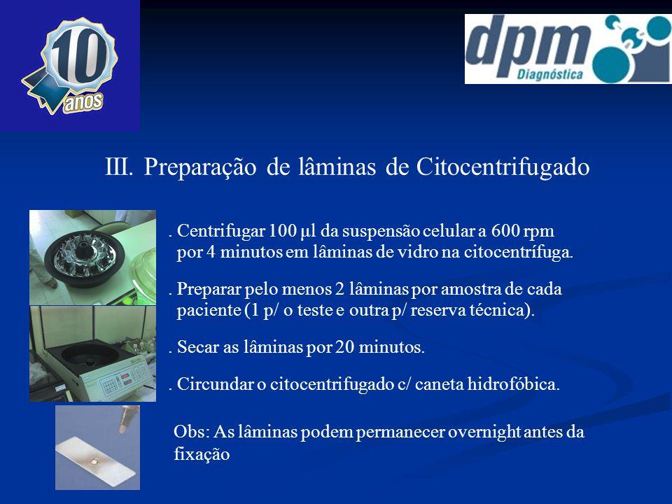 III. Preparação de lâminas de Citocentrifugado