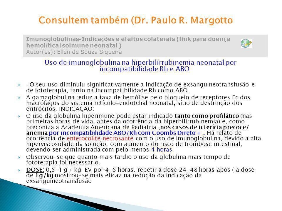 Consultem também (Dr. Paulo R. Margotto