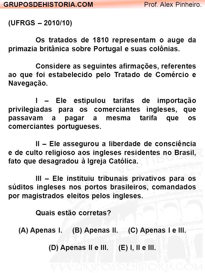 (A) Apenas I. (B) Apenas II. (C) Apenas I e III.
