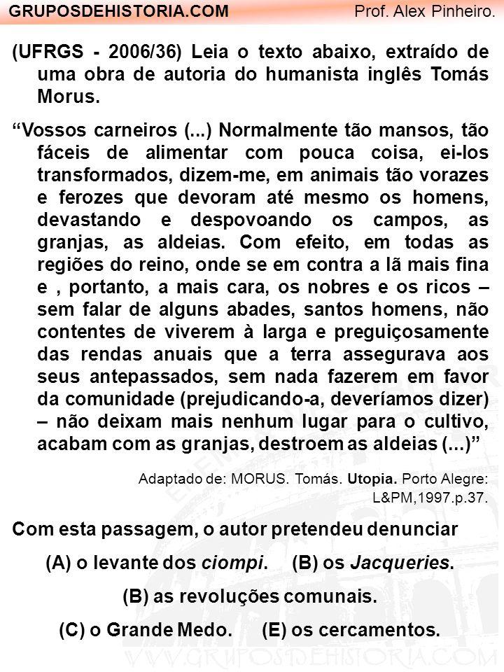 Adaptado de: MORUS. Tomás. Utopia. Porto Alegre: L&PM,1997.p.37.