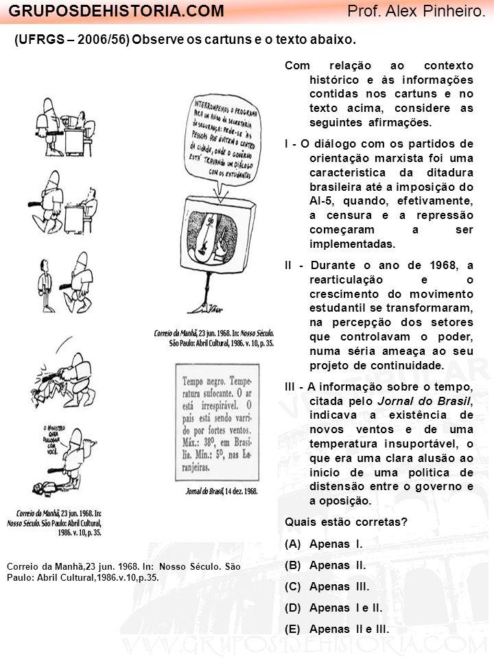 (UFRGS – 2006/56) Observe os cartuns e o texto abaixo.
