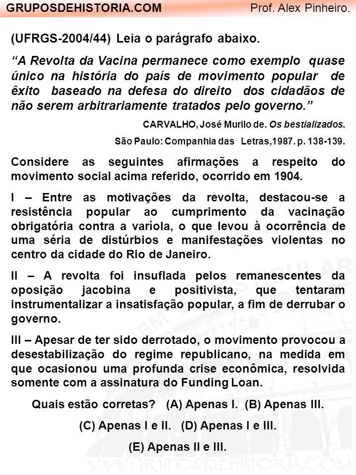 (UFRGS-2004/44) Leia o parágrafo abaixo.