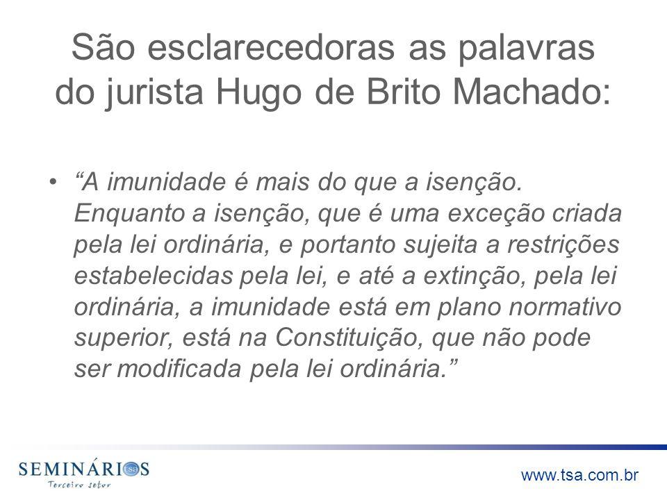 São esclarecedoras as palavras do jurista Hugo de Brito Machado: